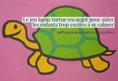 Le jeu lapin/tortue/escargot pour aider les enfants trop excités à se calmer (efficace aussi pour le coucher)