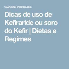 Dicas de uso de Kefiraride ou soro do Kefir   Dietas e Regimes