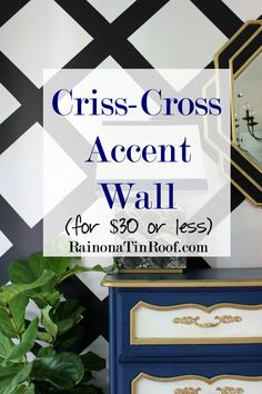 Want some bang for your buck? For $30 or less, this criss-cross accent wall will do just that - and its not as hard as it looks. Criss-Cross Accent Wall via RainonaTinRoof.com #diy
