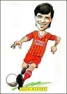 Alan Hansen of Liverpool in cartoon mode.