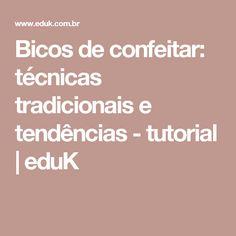 Bicos de confeitar: técnicas tradicionais e tendências - tutorial    | eduK