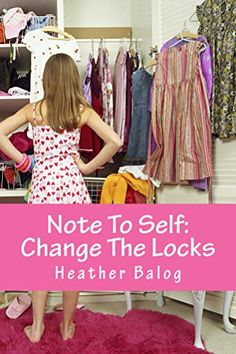 Note to Self: Change the Locks by Heather Balog http://www.amazon.com/dp/B00CUL540S/ref=cm_sw_r_pi_dp_V5g4vb0A1M6JM