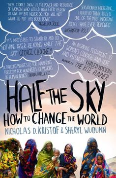 Half the Sky by Nicholas D. Kristof and Sheryl Wudunn  http://www.halftheskymovement.org/