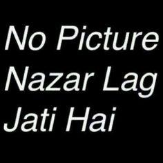 Haha nazar lag jaati hai! Best profile picture. Urdu joke