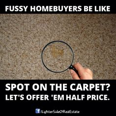 Real estate humor. The Lady may not be able to fix a defect in your carpet but I possibly can in your Title. If you are looking to purchase a home, please touch base with me first. I can give you a list of Realtors and Loan Officers in your area and we can work together as a team. Three is better than one! Charles Stallions - 850-478-8811 or our website: www.charlesstallions.com