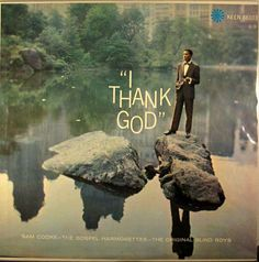 Sam Cooke, The Gospel Harmonettes*, The Original Blind Boys* - I Thank God Music Flow, Soul Music, Things To Do With Boys, Cool Things To Buy, Trust In Jesus, Sam Cooke, Listen To Song, Love My Husband, Thank God