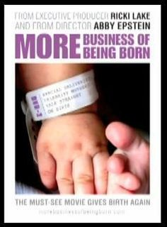 Business of Being Born (Part II)
