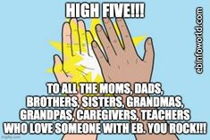 HIgh Five!!! To all the moms, dads, brothers, sisters, grandmas, grandpas, caregivers, teachers who love someone with EB. You ROCK!!! #epidermolysisbullosa #ebawareness