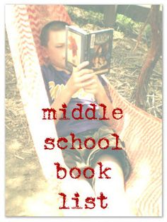 Middle School Book List-suggested titles of classics and newer books up to 2010.