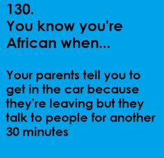 African?? I'm American and this has happened too many times to count!