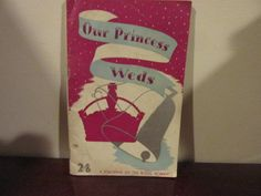 Our Princess Weds Souvenir Book from England 1947 by S. by TFSloan, $10.00