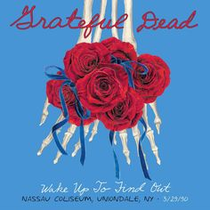The Grateful Dead will release Wake Up To Find Out: Nassau Coliseum, Uniondale, NY as a vinyl box set on Record Store Day. The legendary show--part of the band's Spring. Grateful Dead Shows, Bruce Hornsby, Nassau Coliseum, Mickey Hart, Bob Weir, Wall Of Sound, The Hollywood Bowl, Warner Music Group, Musicals