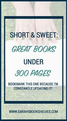 Sometimes you need something short & sweet: Great Books Under 300 Pages!