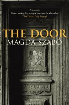 The Door. Loved this book by Magda Szabo.