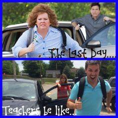 The last day of school...teachers be like....