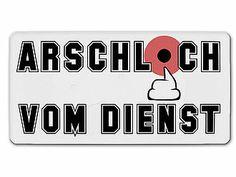 Aluschild - Arschloch vom Dienst