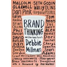 Brand Thinking book by Debbie Millman Brand Thinking and Other Noble Pursuits is a new book by Debbie Millman. In it Millman interviews 20 leading designers and thinkers in branding, including Malcom Gladwell and Seth Godin. Ex Libris, Book Cover Design, Book Design, Design Shop, Free Design, Debbie Millman, Dee Dee, Design Graphique, Grafik Design