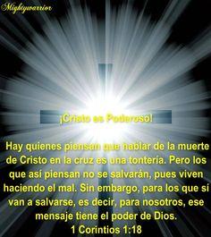 """JESUS PODEROSO GUERRERO: 1 Corintios 1:18 ~~~"""" Cristo es Poderoso """""""