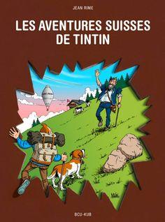 """Sortie du livre """"Les Aventures suisses de Tintin"""" - Jean Rime"""