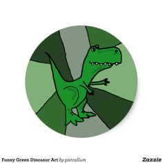 Funny Green Dinosaur Art Round Sticker #dinosaurs #stickers #funny And www.zazzle.com/naturesmiles*
