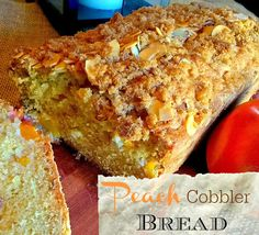 Lou  Lou  Girls : Peach Cobbler Bread