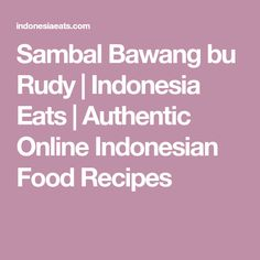 Sambal Bawang bu Rudy | Indonesia Eats | Authentic Online Indonesian Food Recipes