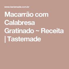 Macarrão com Calabresa Gratinado ~ Receita | Tastemade