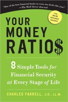 Your Money Ratios: 8 Simple Tools for Financial Security at Every Stage of Life: Charles Farrell J.D. LL.M: 9781583334164: Amazon.com: Books