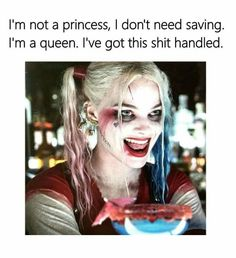 This sounds like me so much - Queen quotes - Harley Quin Quotes, Joker Quotes, Bitch Quotes, Badass Quotes, Qoutes, Margot Robbie, Joker And Harley Quinn, Queen Quotes, The Villain