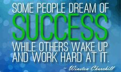 Some people dream of success while others wake up and work hard at it. #success #dream #mindset #workfromhomelifestylebusiness