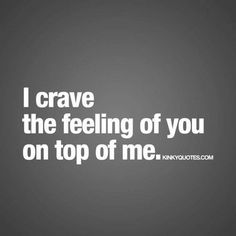 Kinky Quotes - Naughty quotes and dirty sayings about love and sex! Kinky Quotes, Sex Quotes, Love Quotes, Inspirational Quotes, Girl Quotes, Qoutes, Quotes For Your Boyfriend, Love Articles, Sexy Thoughts