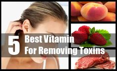 5 Best Vitamin For Removing Toxins