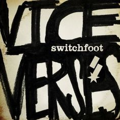 Switchfoot   Vice Versus ('Afterlife')