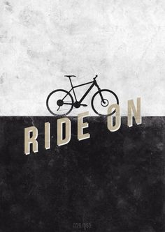 Ride On #bike #quote