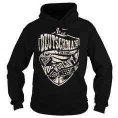 cool It is a DEUTSCHMAN t-shirts Thing. DEUTSCHMAN Last Name hoodie