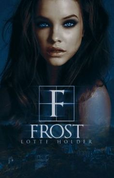 Frost ☽ Completed #wattpad #werewolf