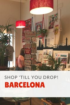 Get Ready to Shop 'Till You Drop in Barcelona at our favorite spots for shopping in Barcelona.