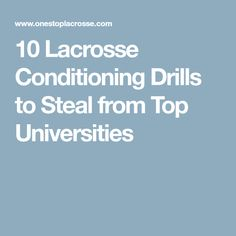 10 Lacrosse Conditioning Drills to Steal from Top Universities