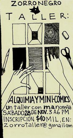 https://flic.kr/p/AnpLPu   Taller en Zorronegro: Alquimia y Mini-comics.   El próximo sábado 28 de noviembre estaré dando un doble taller de mini-cómics y fanzines en Zorronegro (Medellín), base de operaciones de los genios de Malacalaña Fanzine:  ALQUIMIA & MINI-CÓMICS, 3 a 6pm Inscripción $40 mil, info y confirmación de cupo en zorrotaller@gmail.com  Muy Invitados.  www.facebook.com/malacalanafanzine/