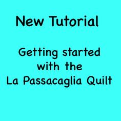 Read this blog post to learn what to do when getting started with the La Passacaglia Quilt  #EPP #englishpaperpiecing #lapassacagliaquilt #lapass #lapassacaglia #quiltingtutorials #passacaglia