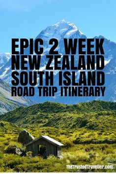 Two Week New Zealand South Island Road Trip Itinerary - The Trusted Traveller Road Trip New Zealand, New Zealand Itinerary, New Zealand Adventure, New Zealand Travel Guide, Visit New Zealand, New Zealand South Island, Travel Couple Quotes, Nz South Island, New Zealand Holidays