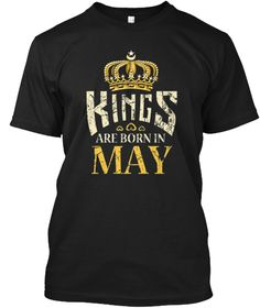 Kings Are Born In May Birthday T Shirt Black T-Shirt Front