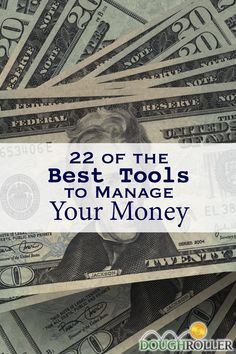 We've looked around and found some great tools to manage your money. Here are 22 of our favorites! Best Finanial Tools,Best Financial apps,#personalfinance
