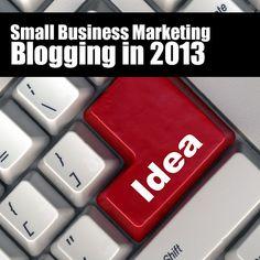 Small Business Marketing - Blogging 2013