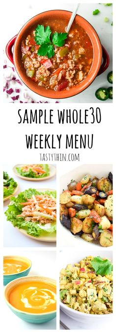Sample Whole 30 Menu - a weekly sample menu for Whole 30 program followers or those wishing to kick start a clean eating lifestyle!   tastythin.com