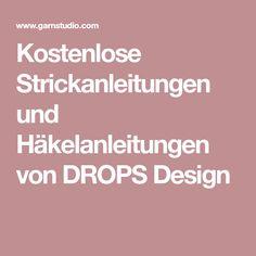 Kostenlose Strickanleitungen und Häkelanleitungen von DROPS Design