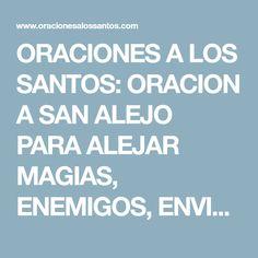 ORACIONES A LOS SANTOS: ORACION A SAN ALEJO PARA ALEJAR MAGIAS, ENEMIGOS, ENVIDIAS, MALAS LENGUAS, TRAICIONES...