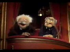 makes me giggle EVERY time! Absolutely love the old grouchy men  from Muppets. :)