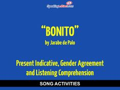 Bonito by Jarabe de Palo: Spanish Song to Practice the Present Indicative and Gender Agreement #SpanishSongs #SpanishClass