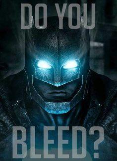 Do you bleed? #Batman